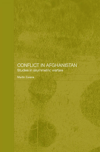 Conflict in Afghanistan Studies in Asymetric Warfare book cover