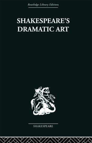Shakespeare's Dramatic Art Collected Essays book cover
