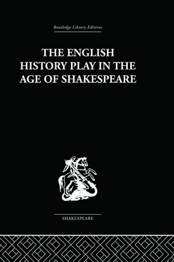 The English History Play in the age of Shakespeare book cover