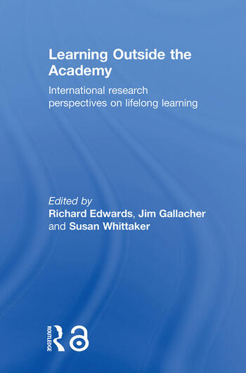 Learning Outside the Academy International Research Perspectives on Lifelong Learning book cover
