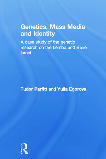 Genetics, Mass Media and Identity A Case Study of the Genetic Research on the Lemba book cover