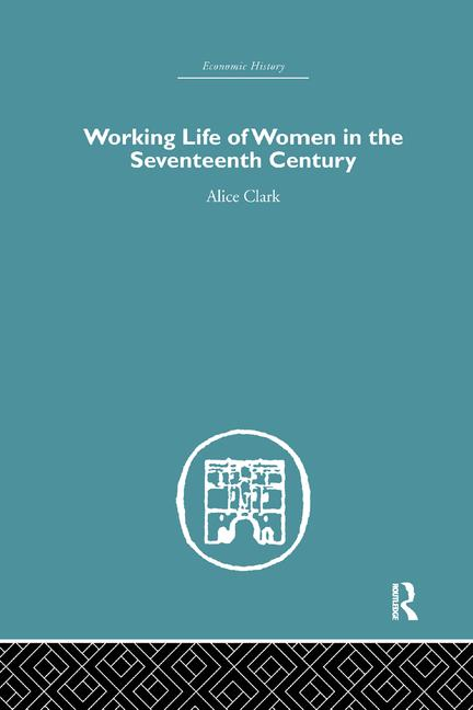 The Working Life of Women in the Seventeenth Century book cover