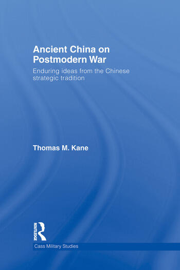 Ancient China on Postmodern War Enduring Ideas from the Chinese Strategic Tradition book cover