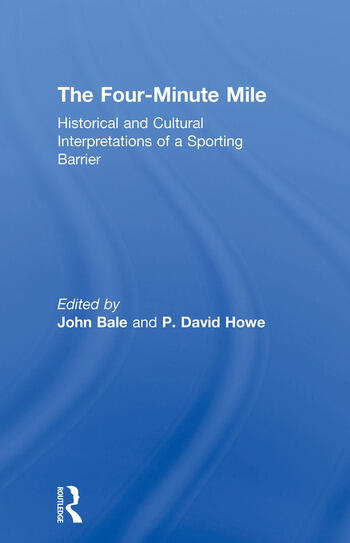 The Four-Minute Mile Historical and Cultural Interpretations of a Sporting Barrier book cover