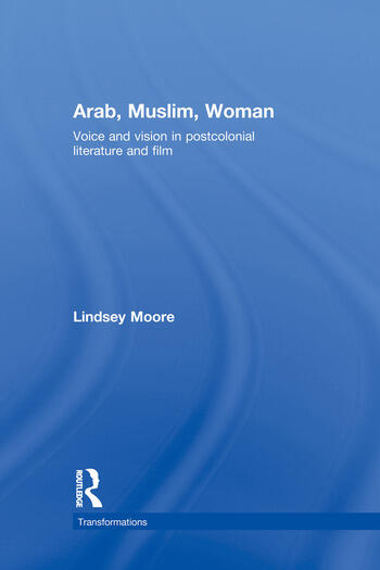 Arab, Muslim, Woman Voice and Vision in Postcolonial Literature and Film book cover