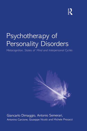 Psychotherapy of Personality Disorders Metacognition, States of Mind and Interpersonal Cycles book cover