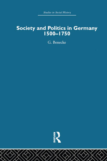 Society and Politics in Germany 1500-1750 book cover