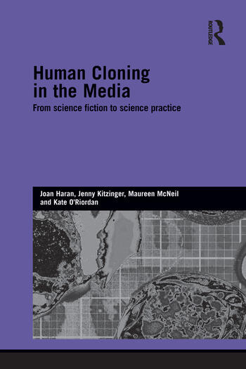 Human Cloning in the Media From Science Fiction to Science Practice book cover