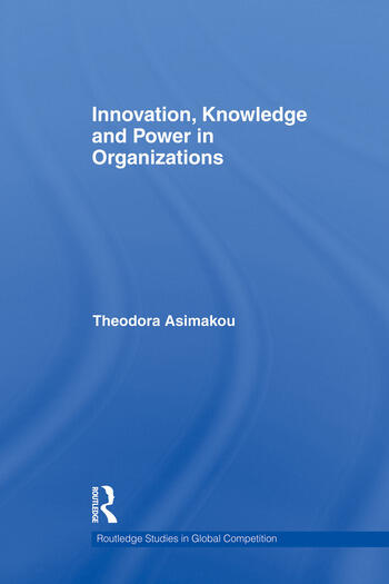 Innovation, Knowledge and Power in Organizations book cover