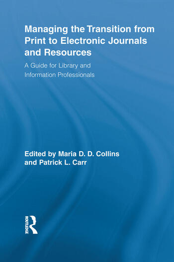 Managing the Transition from Print to Electronic Journals and Resources A Guide for Library and Information Professionals book cover