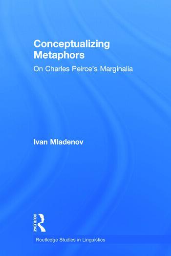 Conceptualizing Metaphors On Charles Peirce's Marginalia book cover