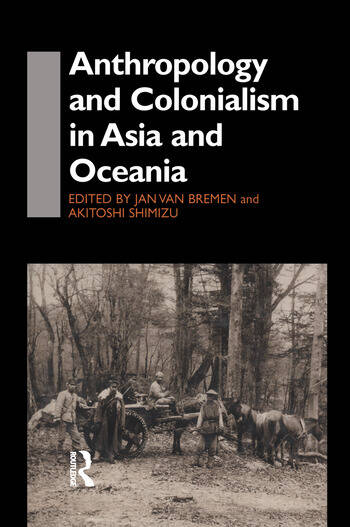 Anthropology and Colonialism in Asia Comparative and Historical Colonialism book cover