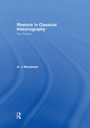 Rhetoric in Classical Historiography Four Studies book cover