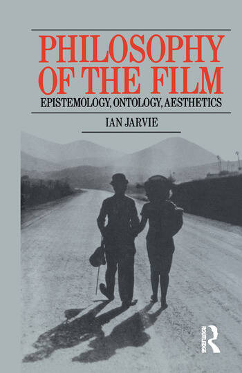 Philosophy of the Film Epistemology, Ontology, Aesthetics book cover
