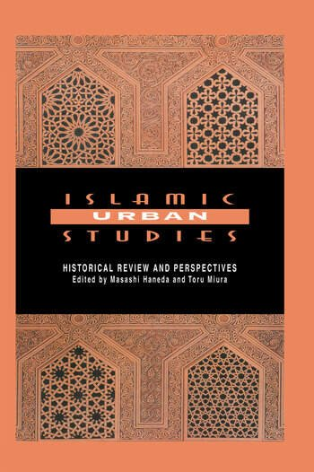 Islamic Urban Studies Historical Review and Perspectives book cover