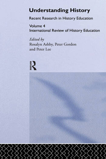 Understanding History International Review of History Education 4 book cover