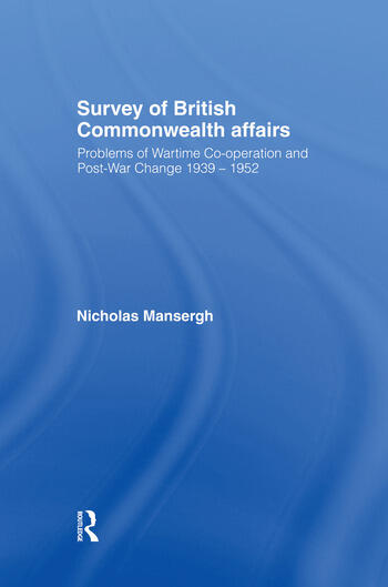 Survey of British Commonwealth Affairs Problems of Wartime Cooperation and Post-War Change 1939-1952 book cover