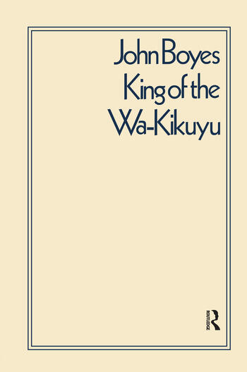 King of the Wa-Kikuyu A True Story of Travel and Adventure in Africa book cover