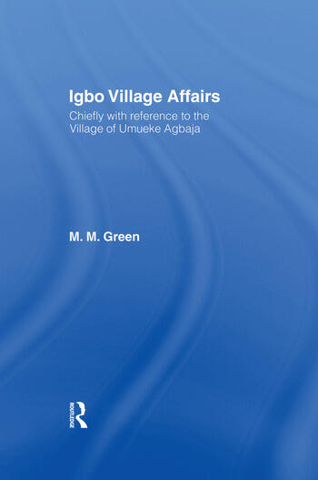 Igbo Village Affairs Chiefly with Reference to the Village of Umbueke Agbaja (1947) book cover