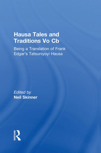 Hausa Tales and Traditions Being a translation of Frank Edgar's Tatsuniyoyi Na Hausa book cover