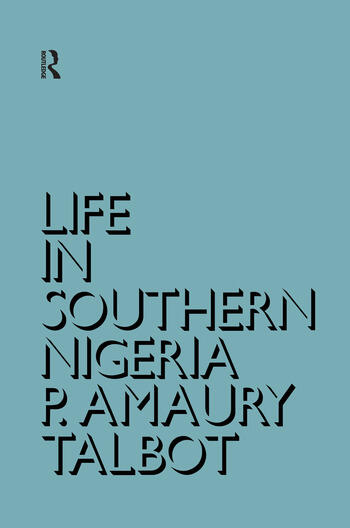 Life in Southern Nigeria The Magic, Beliefs and Customs of the Ibibio Tribe book cover