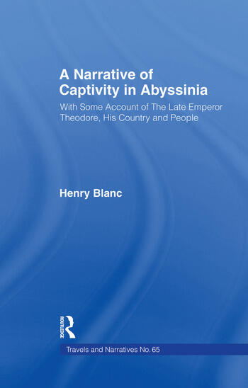 A Narrative of Captivity in Abyssinia (1868) With Some Account of the Late Emperor Theodore, His Country and People book cover
