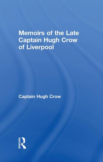 Memoirs of the Late Captain Hugh Crow of Liverpool book cover