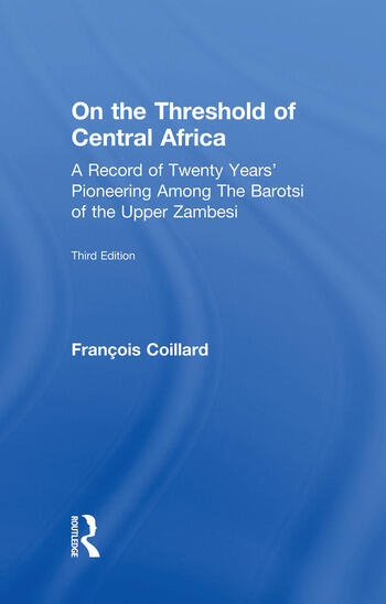 On the Threshold of Central Africa (1897) A Record of Twenty Years Pioneering Among the Barotsi of the Upper... book cover