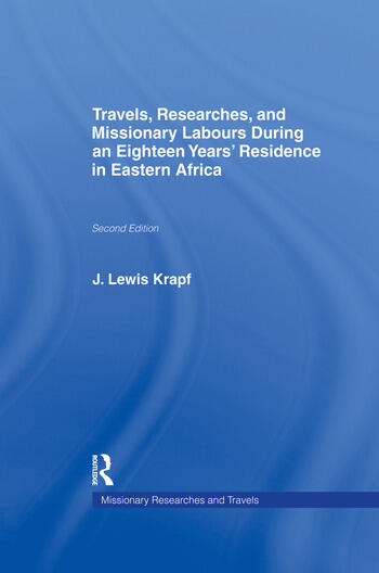 Travels, Researches and Missionary Labours During an Eighteen Years' Residence in Eastern Africa book cover