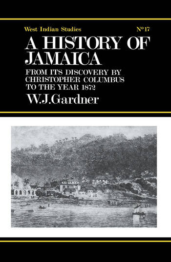 The History of Jamaica From its Discovery by Christopher Columbus to the Year 1872 book cover