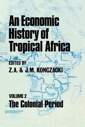 An Economic History of Tropical Africa Volume Two : The Colonial Period book cover