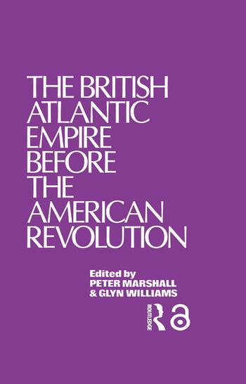 The British Atlantic Empire Before the American Revolution book cover