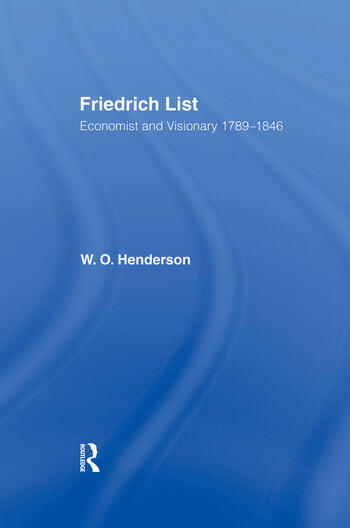 Friedrich List Economist and Visionary 1789-1846 book cover