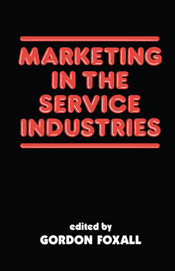 Marketing in the Service Industries Marketing Service Inds book cover