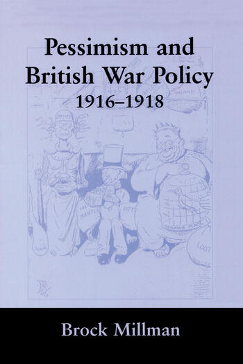 Pessimism and British War Policy, 1916-1918 book cover
