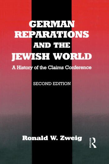 German Reparations and the Jewish World A History of the Claims Conference book cover