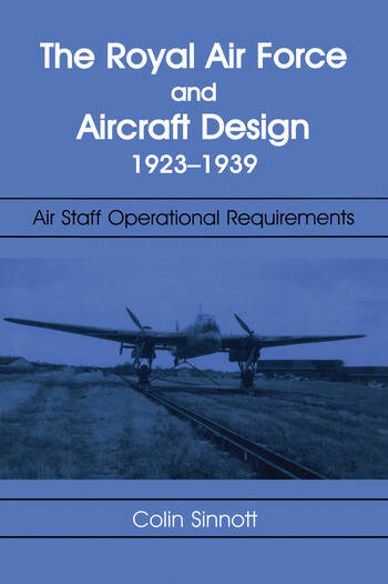 The RAF and Aircraft Design Air Staff Operational Requirements 1923-1939 book cover