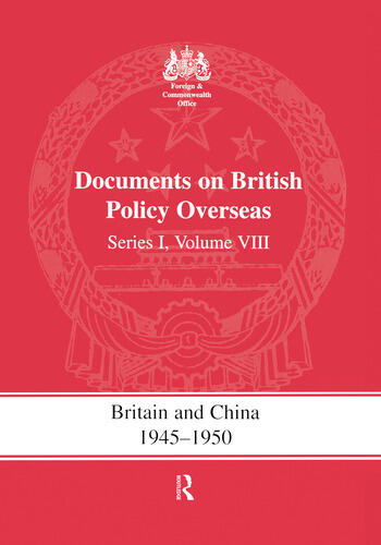 Britain and China 1945-1950 Documents on British Policy Overseas, Series I Volume VIII book cover