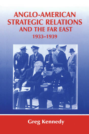 Anglo-American Strategic Relations and the Far East, 1933-1939 Imperial Crossroads book cover