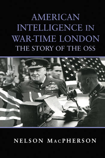 American Intelligence in War-time London The Story of the OSS book cover