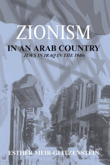 Zionism in an Arab Country Jews in Iraq in the 1940s book cover