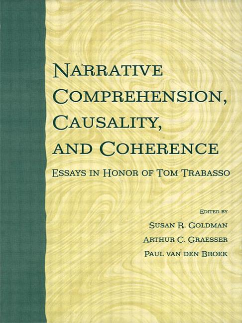 Narrative Comprehension, Causality, and Coherence Essays in Honor of Tom Trabasso book cover