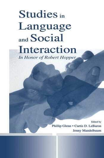 Studies in Language and Social Interaction In Honor of Robert Hopper book cover