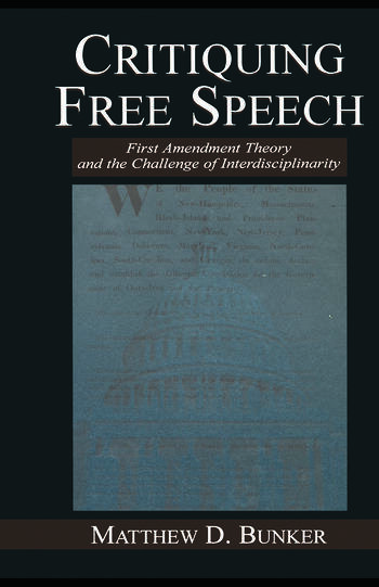 Critiquing Free Speech First Amendment theory and the Challenge of Interdisciplinarity book cover