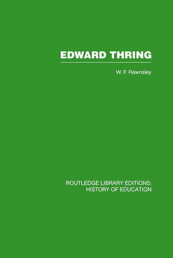 Edward Thring Maker of Uppingham School, Headmaster 1853-1887 book cover