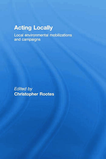 Acting Locally Local Environmental Mobilizations and Campaigns book cover