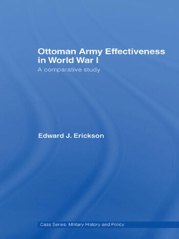 Ottoman Army Effectiveness in World War I A Comparative Study book cover