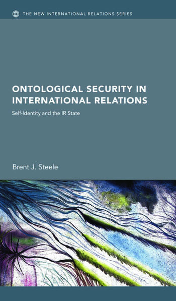 Ontological Security in International Relations Self-Identity and the IR State book cover