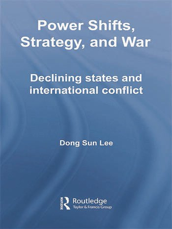 Power Shifts, Strategy and War Declining States and International Conflict book cover