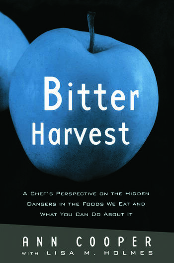 Bitter Harvest A Chef's Perspective on the Hidden Danger in the Foods We Eat and What You Can Do About It book cover